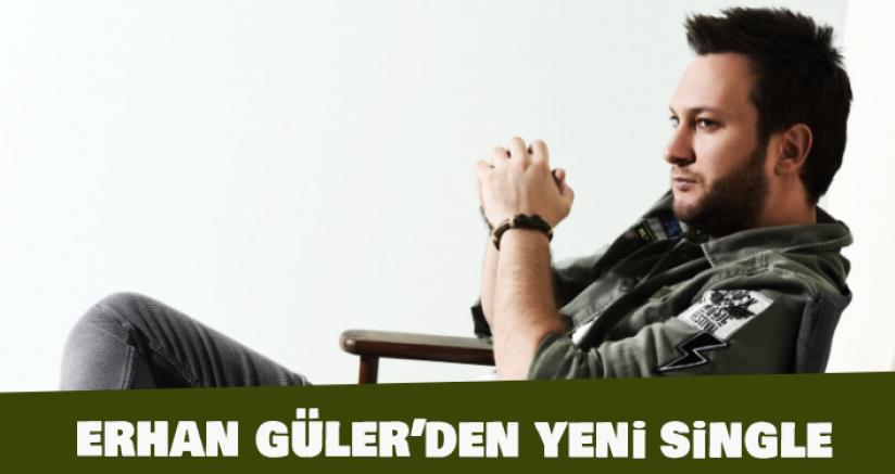 Erhan Güler'den Yeni Single
