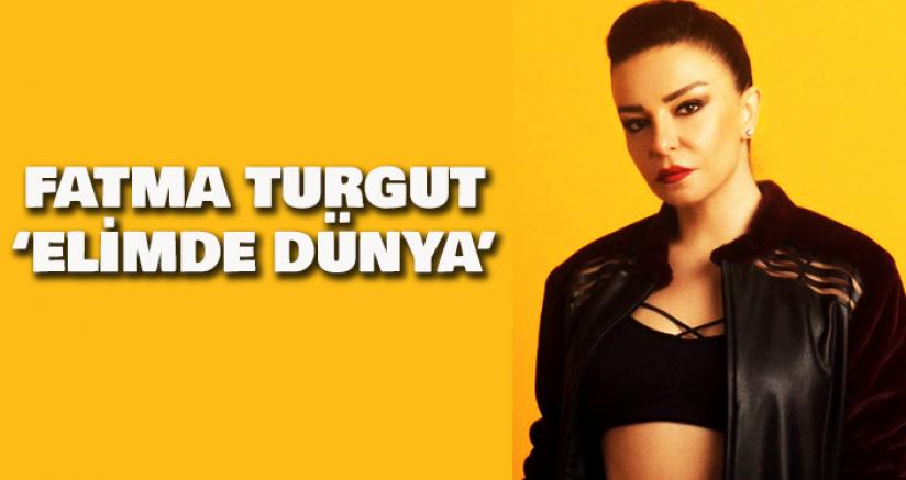 Fatma Turgut 'Elimde Dünya'