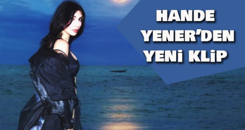 Hande Yener'den Yeni Klip