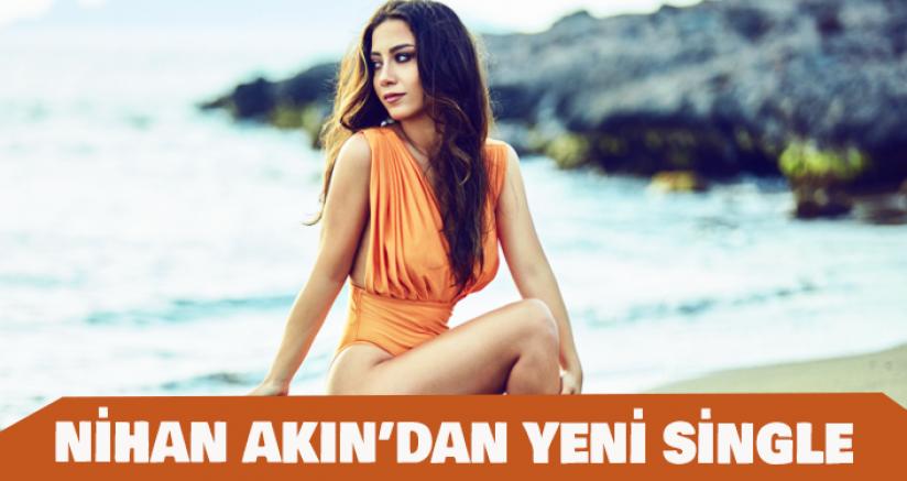 Nihan Akın'dan Yeni Single