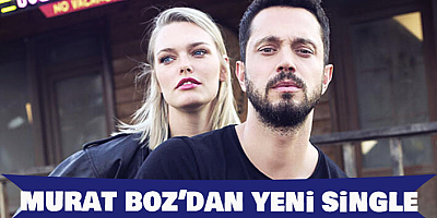 Murat Boz'dan Yeni Single