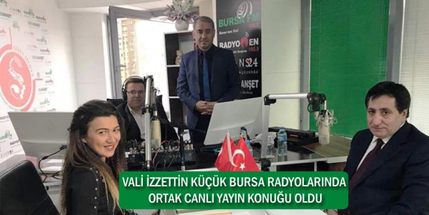 Vali İzzettin Küçük, Bursa Radyolarının Ortak Canlı Yayınına Konuk Oldu