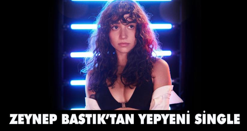 Zeynep Bastık'tan Yepyeni Single Çalışması